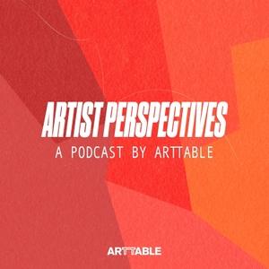 LISTEN: ArtTable's Artist Perspectives Podcast, Episode 4